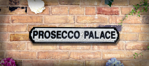 Prosecco Palace Vintage Road Sign / Street Sign